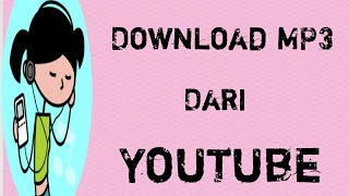 cara-download-mp3-lagu-dari-youtube