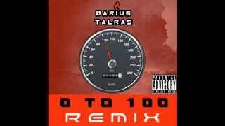 DARIUS TALRAS 0 TO 100 REMIX
