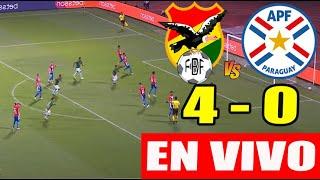 EN VIVO BOLIVIA Vs. PARAGUAY (4 - 0)