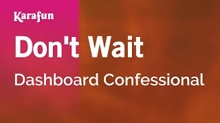 Karaoke Don't Wait - Dashboard Confessional *