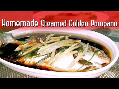 How To Cook Pompano - Homemade Golden Steamed Pompano