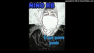 Nino RB - El que quiere puede (Mbeatz)