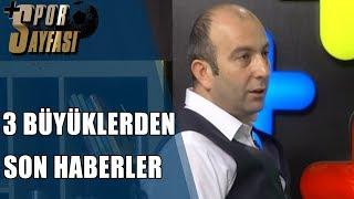 Spor Sayfası  Fenerbahçe, Galatasaray ve Beşiktaş'taki Son Gelişmeler  27.11.2018
