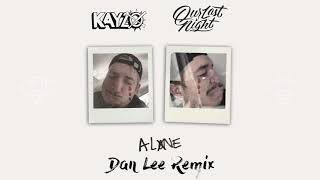 Kayzo & Our Last Night - Alone (Dan Lee Remix)