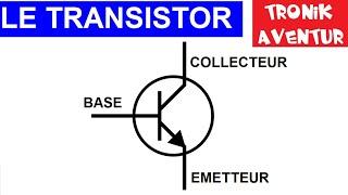TRONIK AVENTUR N°7 - LE TRANSISTOR pour les nuls - NPN SILICIUM - comment ça marche