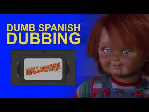 Dumb Spanish Dubbing: Halloween Movies