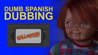 Dumb Spanish Dubbing: Halloween Movies