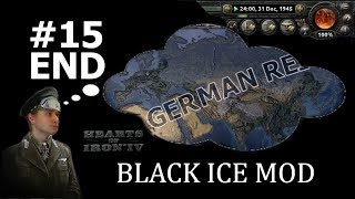 HoI4 - Black ICE - German World Empire by 1945 - Part 15 - END