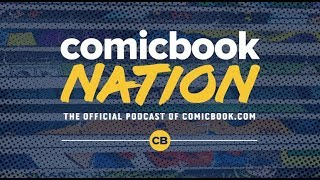 ComicBook Nation Podcast Episode #5