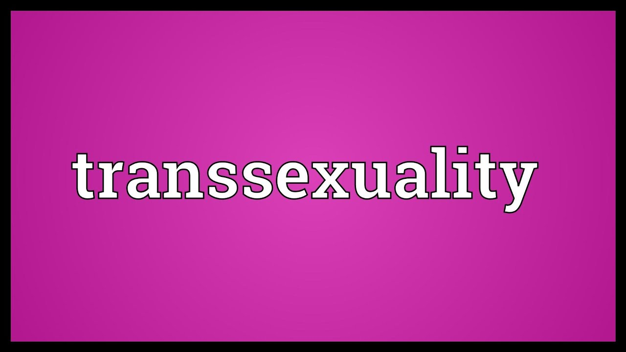 Transsexuality meaning