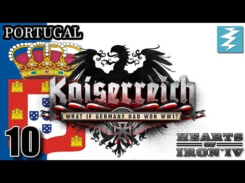 GERMANY IN EXILE SOMEWHERE [10] Portugal - Kaiserreich Mod - Hearts of Iron IV HOI4 Paradox