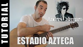 Como tocar Estadio Azteca - Andrés Calamaro (Acordes Tutorial Guitarra)