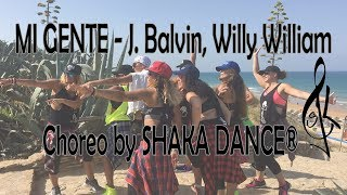 Mi Gente - J. Balvin, Willy William - Choreo by SHAKA DANCE®