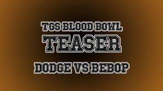 Blood Bowl Teaser: Dodge vs. Bebop