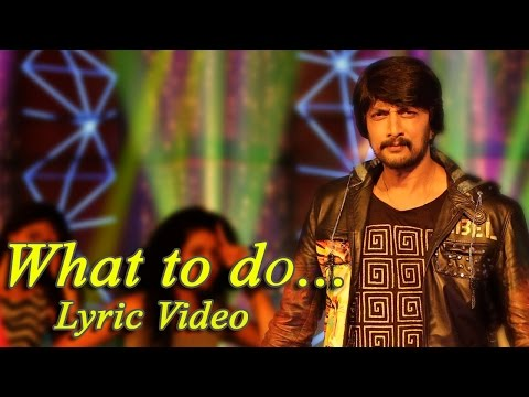 Ranna - What To Do Lyric Video | Kichcha Sudeep | V Harikrishna