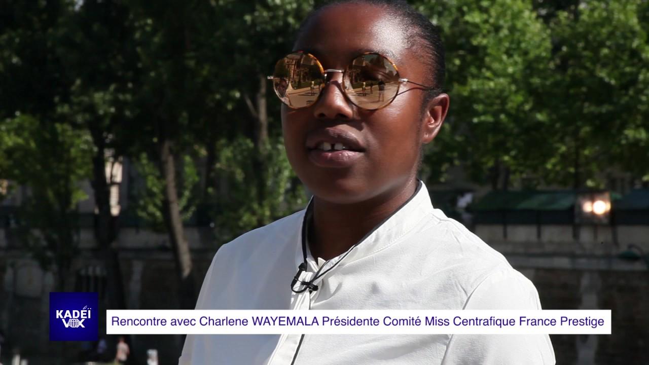 CHARLÈNE WAYEMALA, PRÉSIDENTE COMITÉ MISS CENTRAFRIQUE FRANCE PRESTIGE AU MICRO DE ROCKA