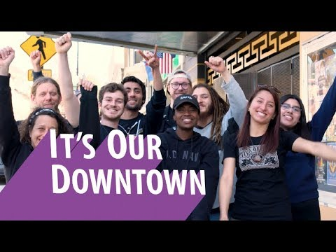 It's Our Downtown!