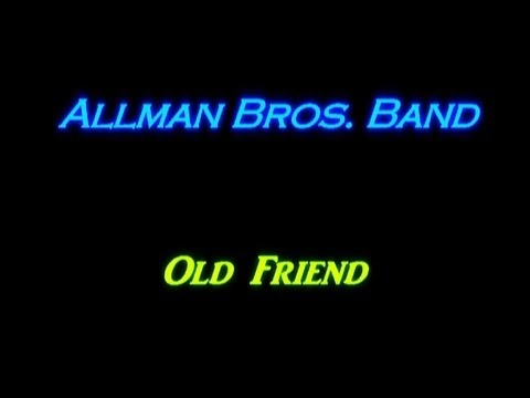 The Allman Brothers Band - Old Friend - ( lyrics )