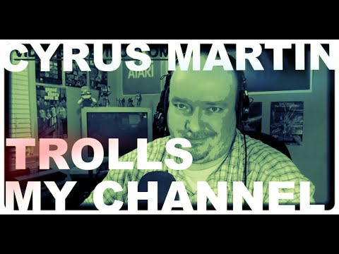 Cyrus Martin TROLLS MY CHANNEL, INSULTS MY SUBS, ACTS LIKE A CHILD