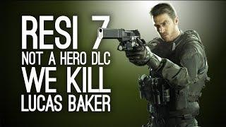Resident Evil 7 Not a Hero DLC: Let