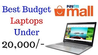 Best Budget 5 Laptops Under 20,000/- for Youtubers, Bloggers, Digital Marketers & App Developers