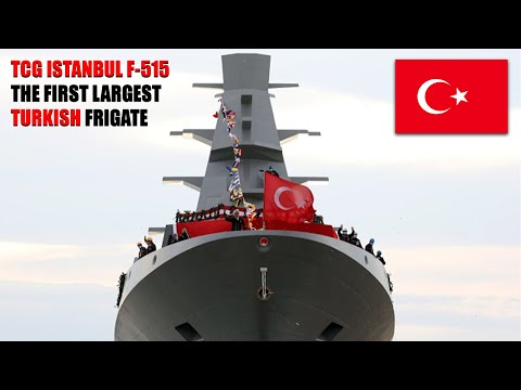 TCG Istanbul, the First Largest Frigate Warship Domestically Designed and Manufactured by Turkey