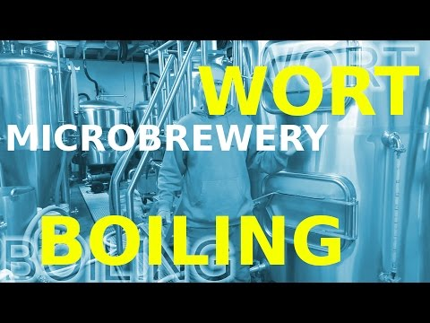 WORT & BOIL!!! Microbrewery: BREWHOUSE OPERATION!