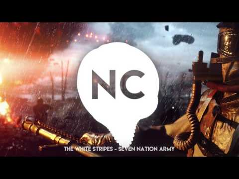 Battlefield 1 Theme Song | The White Stripes - Seven Nation Army Remix