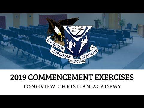 2019 Commencement Exercises, Longview Christian Academy