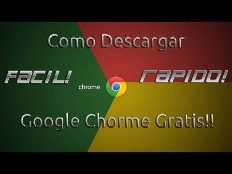 Como Descargar Google Chrome Full Ultima Version 2013 Loquendo