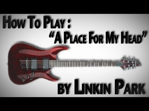 "How To Play ""A Place For My Head"" by Linkin Park"