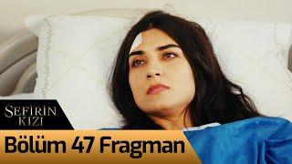 Sefirin Kızı 47. Bölüm Fragman