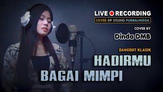 HADIRMU BAGAI MIMPI - Fauzi Bima COVER Dinda DMB ; DANGDUT KLASIK TERBARU POPULER 🔴 LIVE DP STUDIO