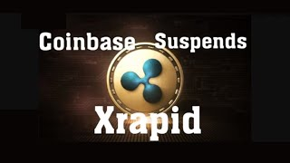 Coinbase Suspends Xrapid ? BIG BG Highlights Key Difference Between Ripple's and FB  Digital Assets