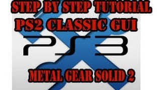 PS2 Classic GUI (Metal Gear Soild 2 USA) step by step tutorial without placholder & ps2CM