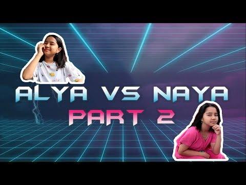 Alya VS Naya Part 2 (Just For Fun)