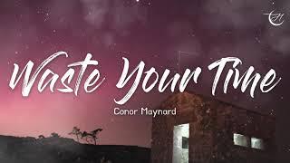 너한테 약속할게🤙 Conor Maynard - Waste Your Time [가사/해석/lyrics]