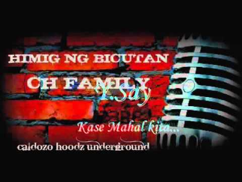 Mahal kasi kita - CH FAMILY `KILD.CRASZT LIKE.WISE Y.SAY