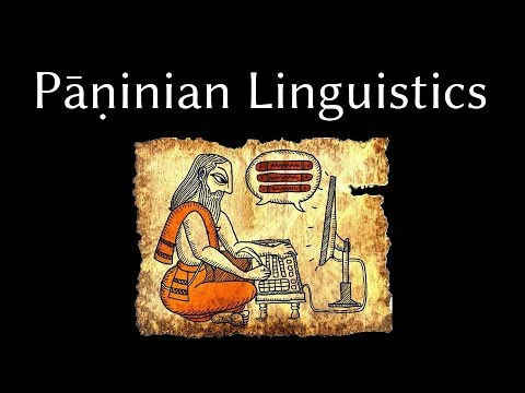 Linguistics Isn't 60 Years Old!: Pāṇinian Approaches to Language