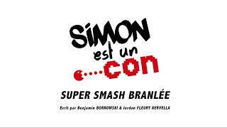 Simon est un con - Super Smash Branlée - Sketch 6 -