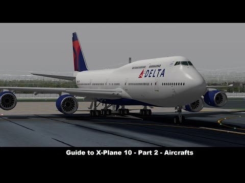 [X-Plane 10] Guide to X-Plane 10 | Part 2 | Aircraft