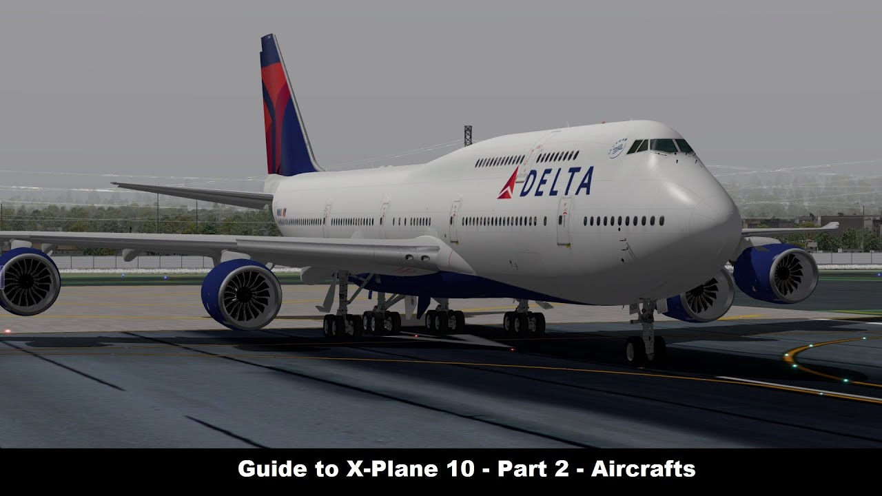 [X-Plane 10] Guide to X-Plane 10 | Part 2 | Aircraft ...