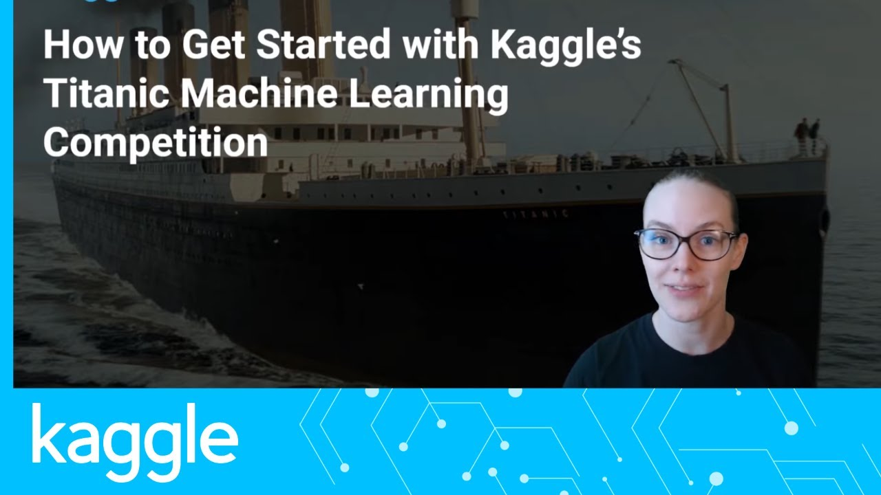 How to Get Started with Kaggle's Titanic Competition | Kaggle - YouTube