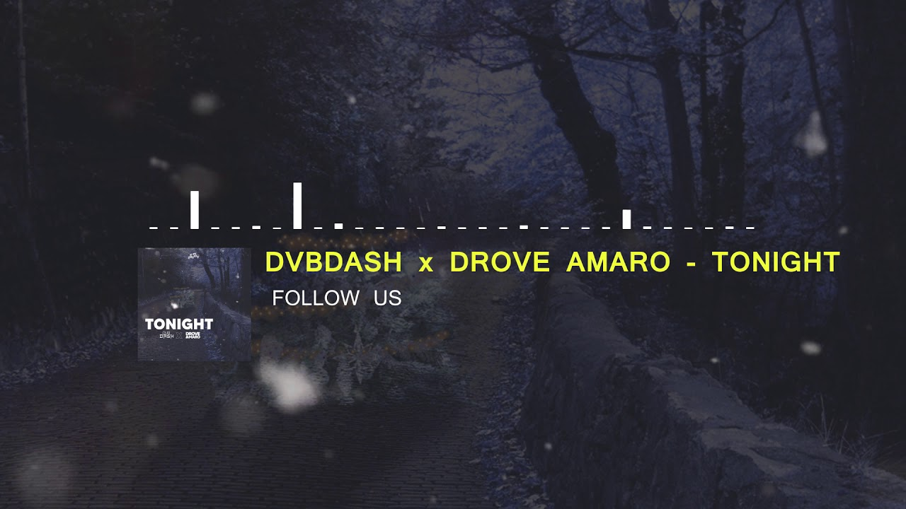 DVBDASH x Drove Amaro - Tonight (Audio)