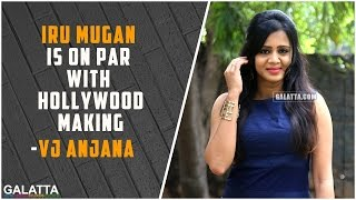 Iru Mugan is on par with Hollywood making - VJ Anjana