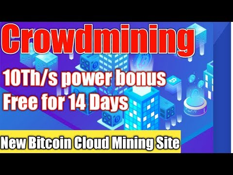 Crowd-mining | New Bitcoin Mining Forever Site | Free Hash Power 10TH/s For 14 Days | Review