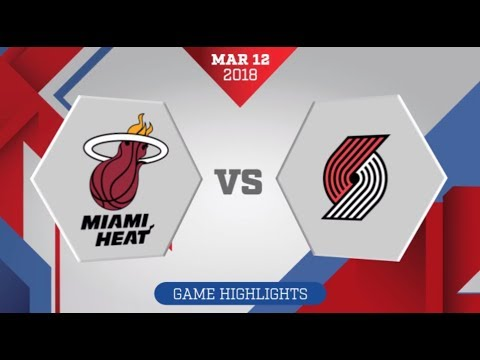 Miami Heat vs Portland Trail Blazers: March 12, 2018