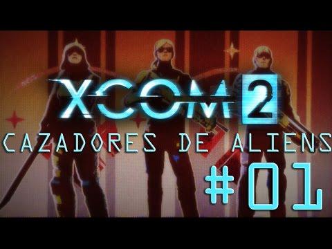 XCOM 2 Cazadores de Aliens # 01 |