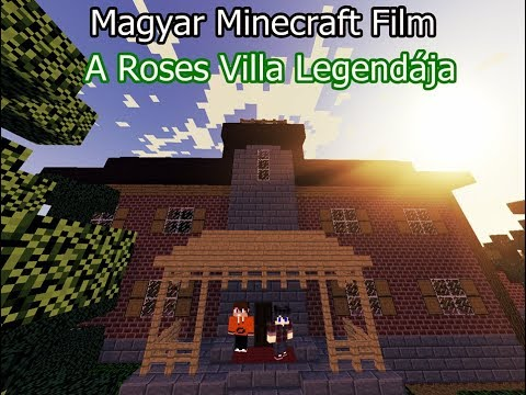 Magyar Minecraft Film - A Roses Villa Legendája