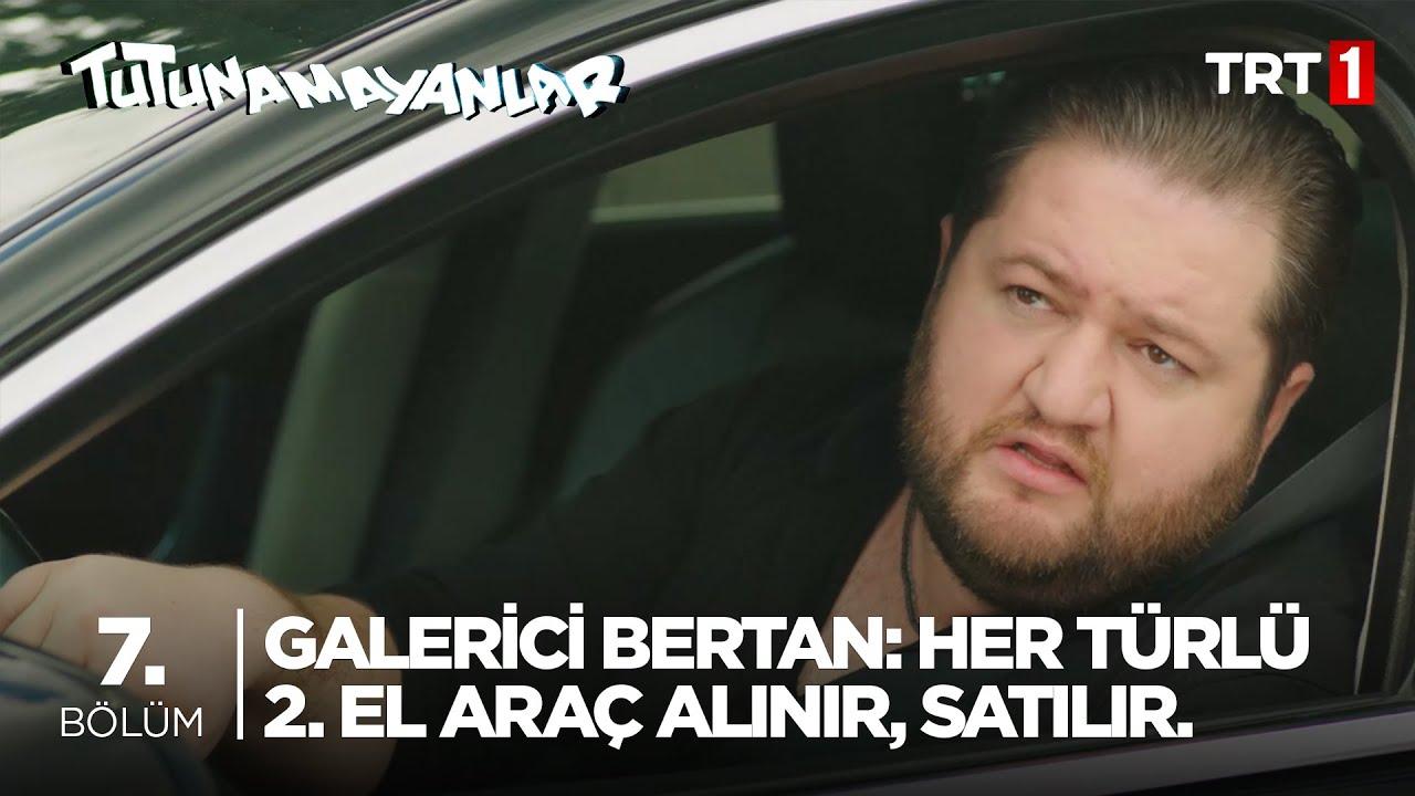 Galerici Bertan : Her Türlü 2. El Araç Alınır, Satılır! - Tutunamayanlar 7. Bölüm